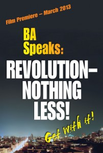 BA Speaks; REVOLUTION - NOTHING LESS!